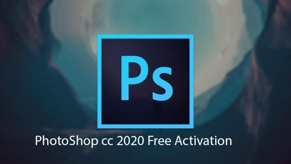 Activate Adobe Photoshop CC 2020 For Free
